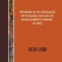 Programa de Pós-Graduação em Psicologia Escolar e do Desenvolvimento Humano: 40 anos