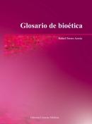Glosario de Bioetica