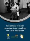 Referências Técnicas para atuação do Psicólogo em Varas de Família